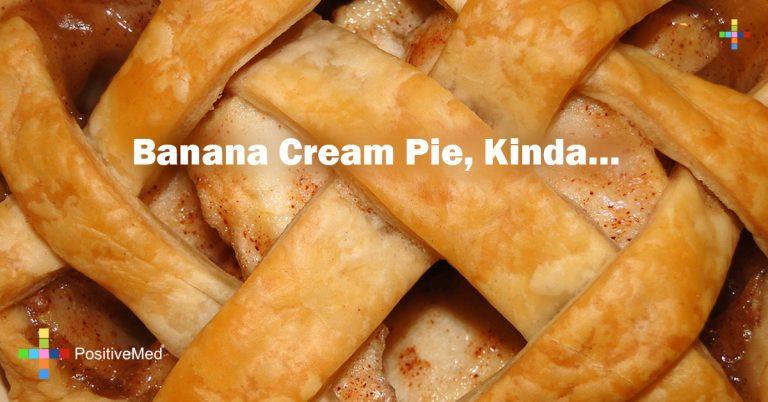 Banana Cream Pie, Kinda…