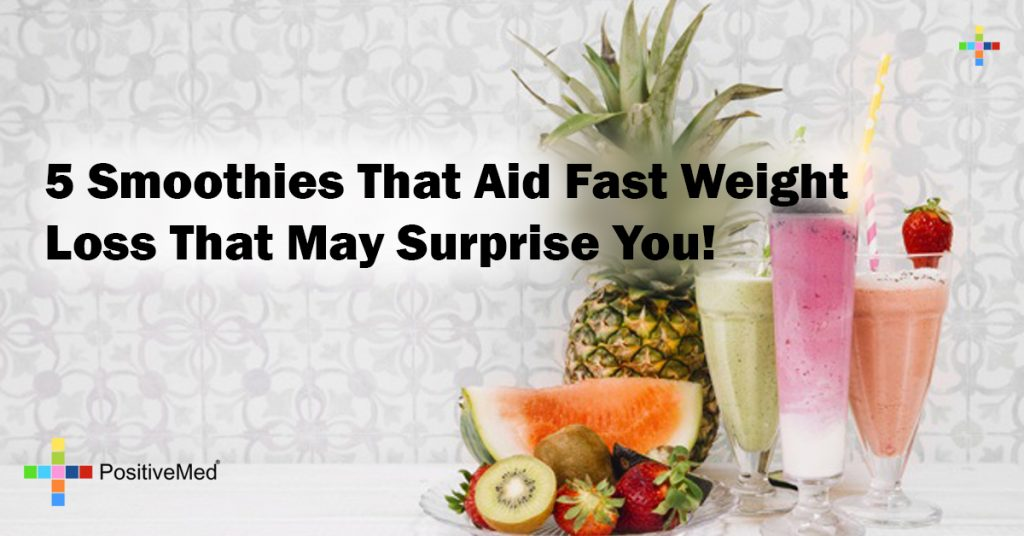 5 Smoothies That Aid Fast Weight Loss That May Surprise You!