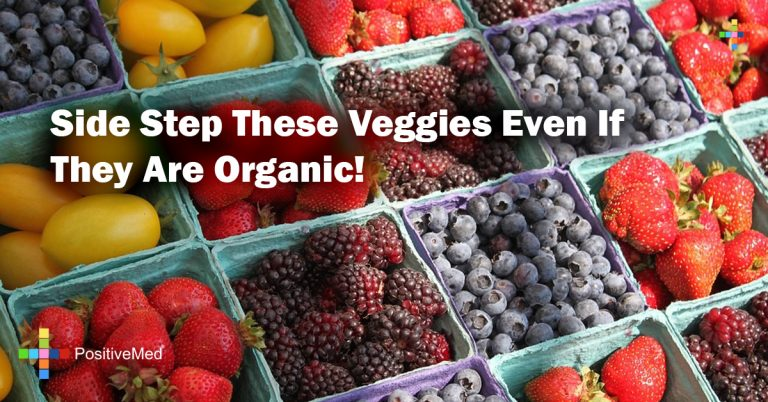 Side Step These Veggies Even If They Are Organic!