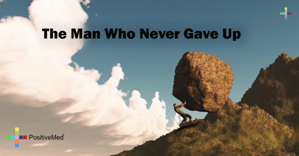 The Man Who Never Gave Up