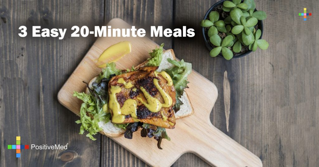 3 Easy 20-Minute Meals