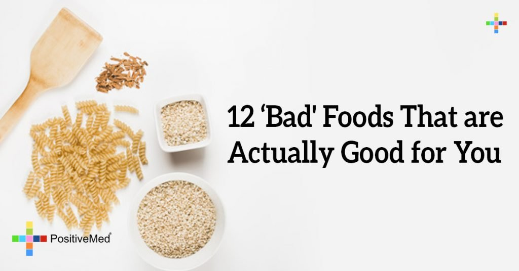 12 'Bad' Foods That are Actually Good for You
