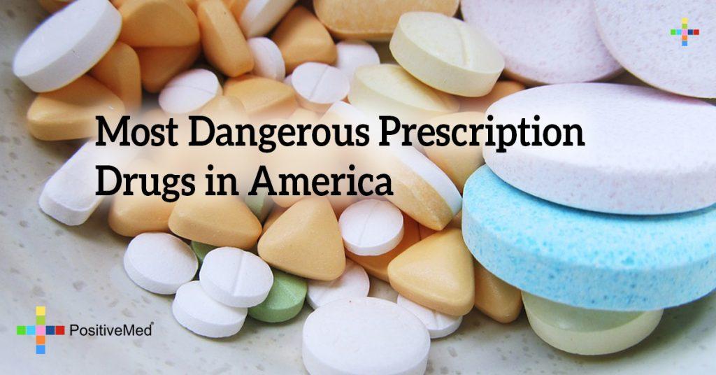 Most Dangerous Prescription Drugs in America