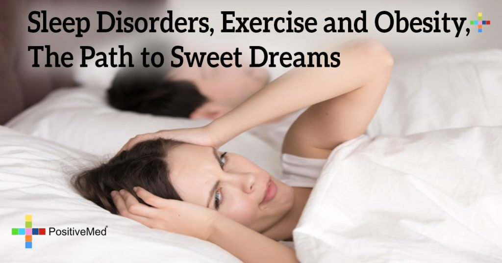 Sleep Disorders, Exercise and Obesity, The Path to Sweet Dreams