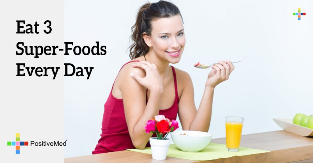 Eat 3 Super-Foods Every Day