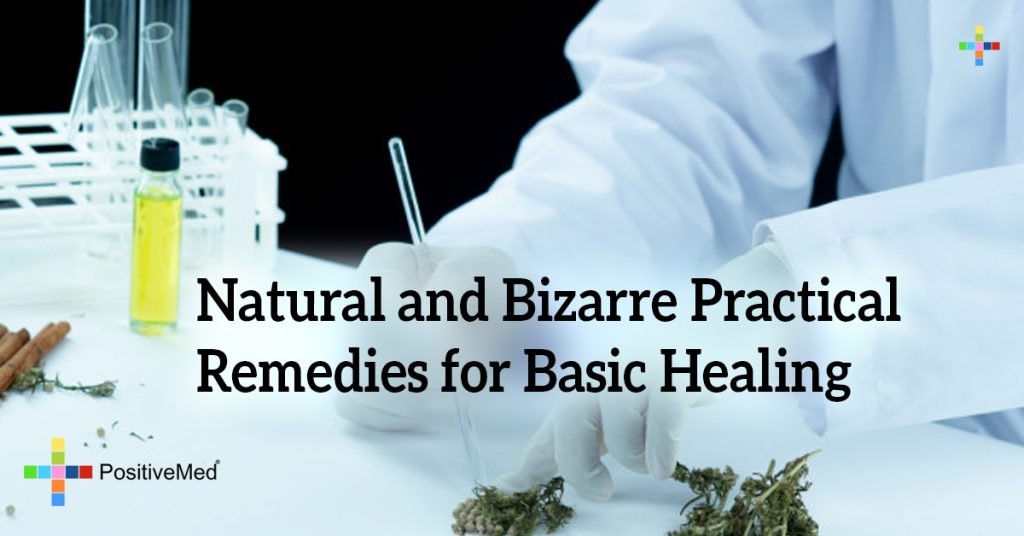 Natural and bizarre practical remedies for basic healing