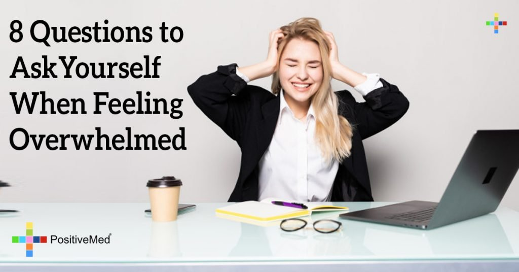 8 Questions to Ask Yourself When Feeling Overwhelmed