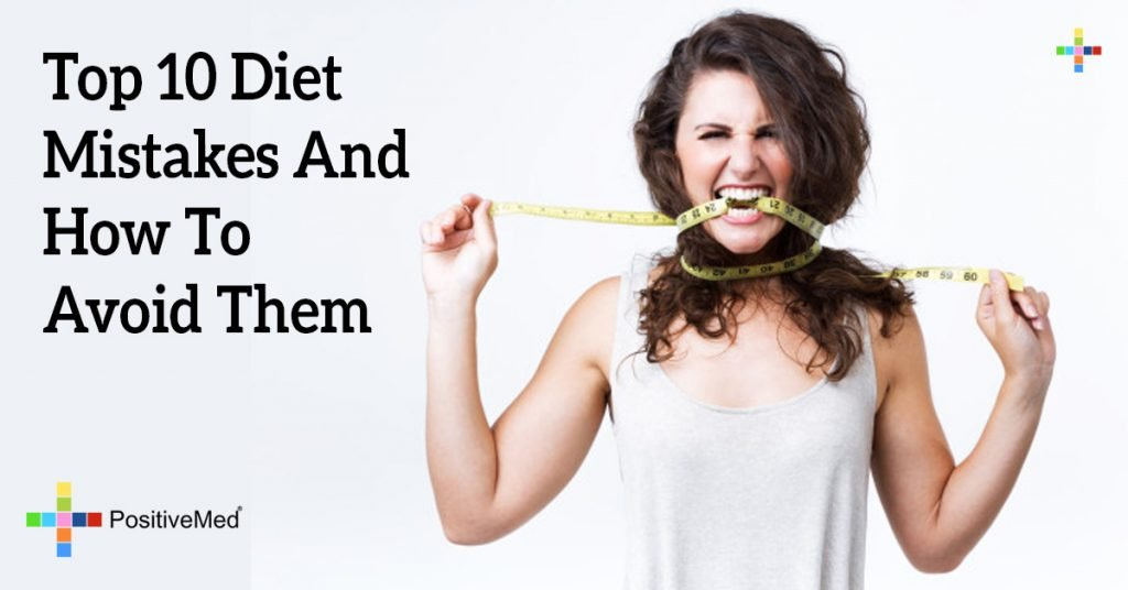 Top 10 Diet Mistakes And How To Avoid Them