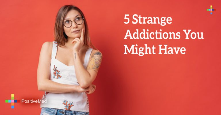 5 Strange Addictions You Might Have