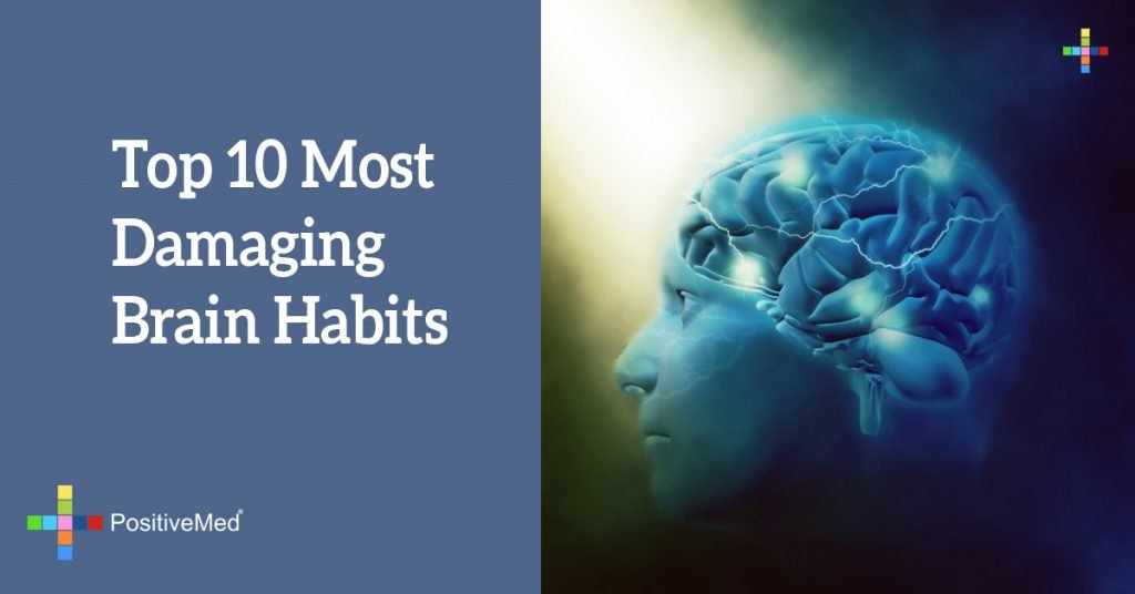 Top 10 Most Damaging Brain Habits