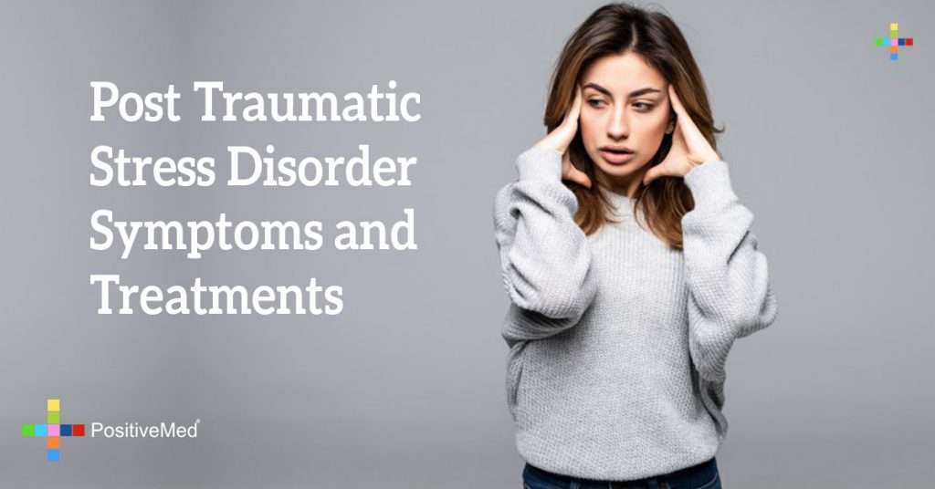Post Traumatic Stress Disorder Symptoms and Treatments