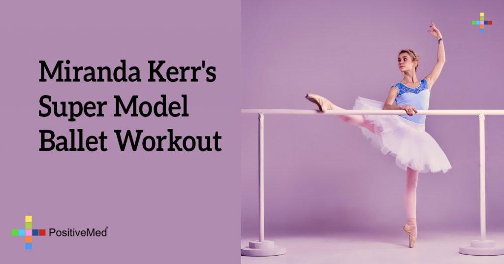 Miranda Kerr's Super Model Ballet Workout