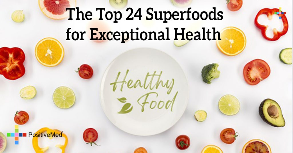 The Top 24 Superfoods for Exceptional Health