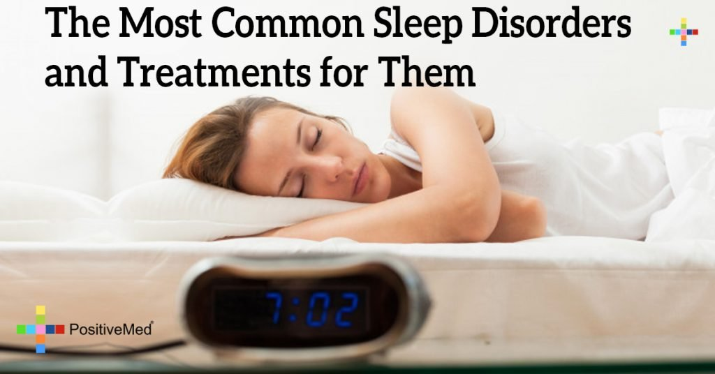 The Most Common Sleep Disorders and Treatments for Them