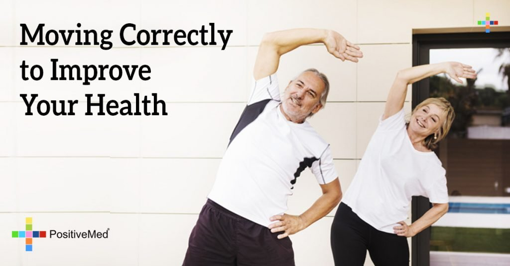 Moving Correctly to Improve Your Health