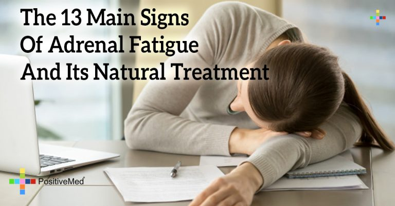 The 13 Main Signs Of Adrenal Fatigue And Its Natural Treatment