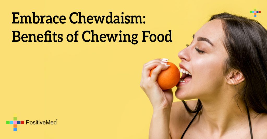 Embrace Chewdaism: Benefits of Chewing Food