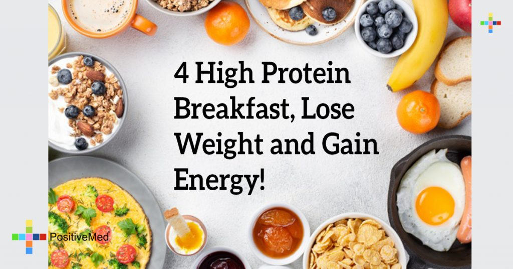 4 High Protein Breakfast, Lose Weight and Gain Energy!