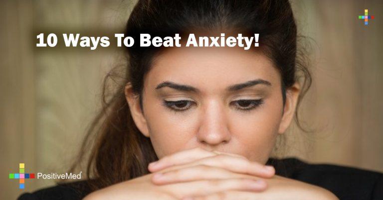 10 Ways To Beat Anxiety!