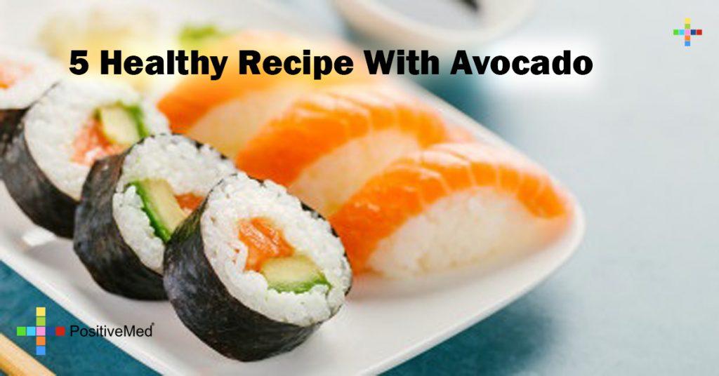 5 Healthy Recipe With Avocado