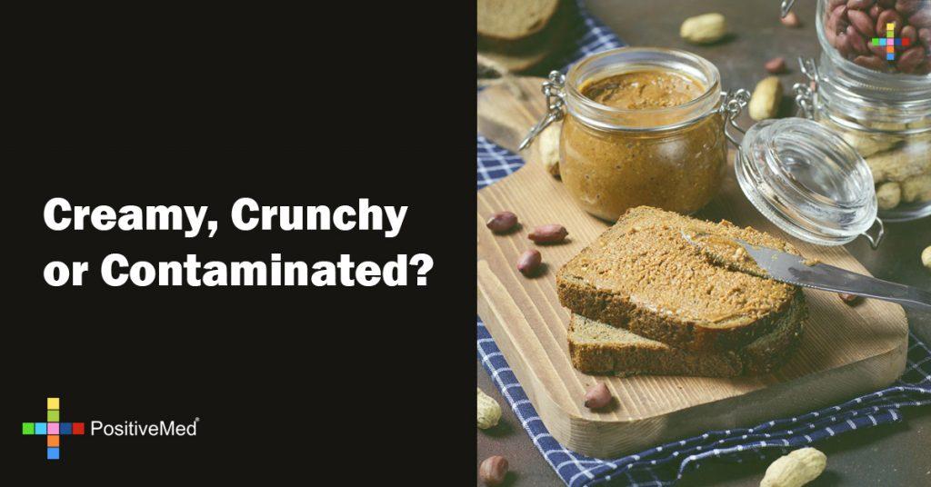 Creamy, Crunchy or Contaminated?