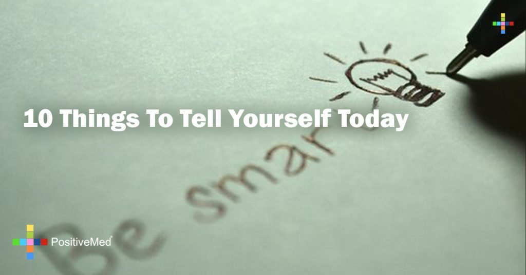10 Things To Tell Yourself Today