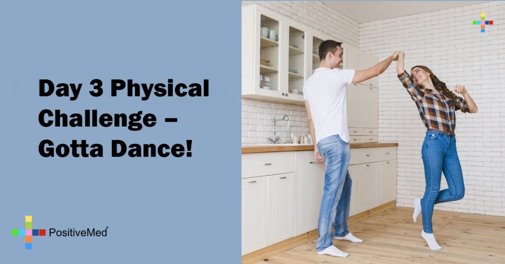 Day 3 Physical Challenge - Gotta Dance!