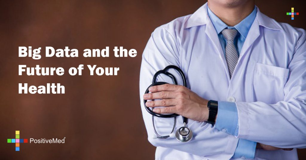 Big Data and the Future of Your Health