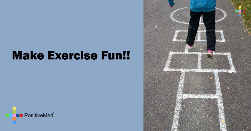 Make Exercise Fun!!