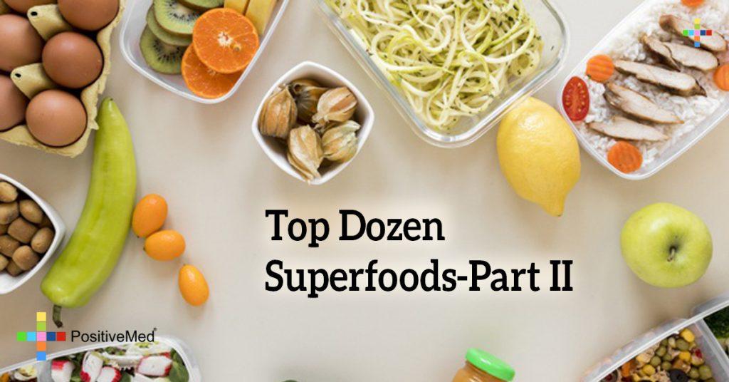 Top Dozen Superfoods-Part II