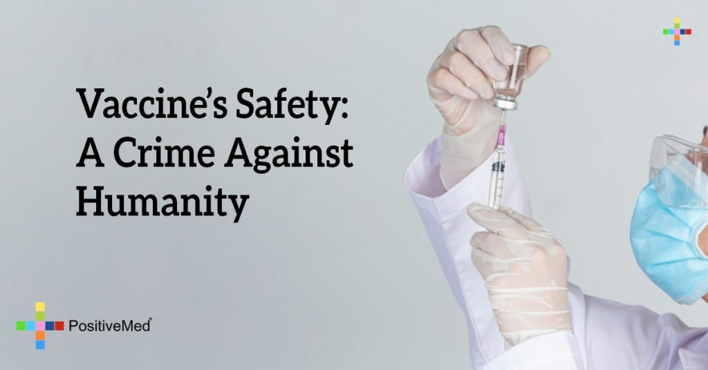 Vaccine's Safety: A Crime Against Humanity