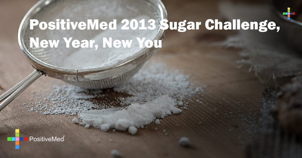 PositiveMed 2013 Sugar Challenge, New Year, New You