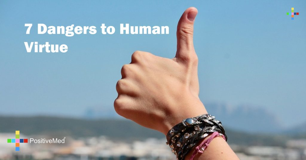 7 Dangers to Human Virtue
