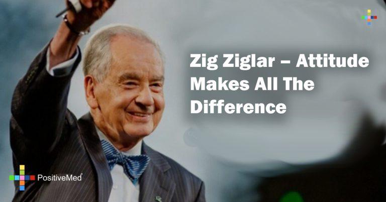Zig Ziglar – Attitude Makes All The Difference