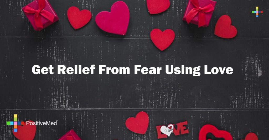 Get Relief From Fear Using Love