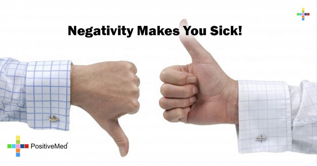 Negativity Makes You Sick!