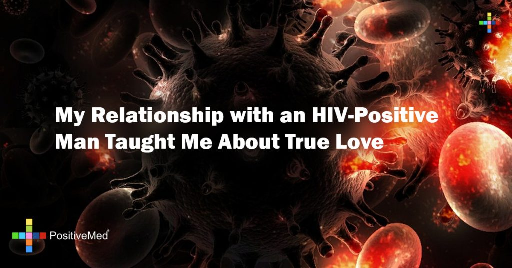 My Relationship with an HIV-Positive Man Taught Me About True Love
