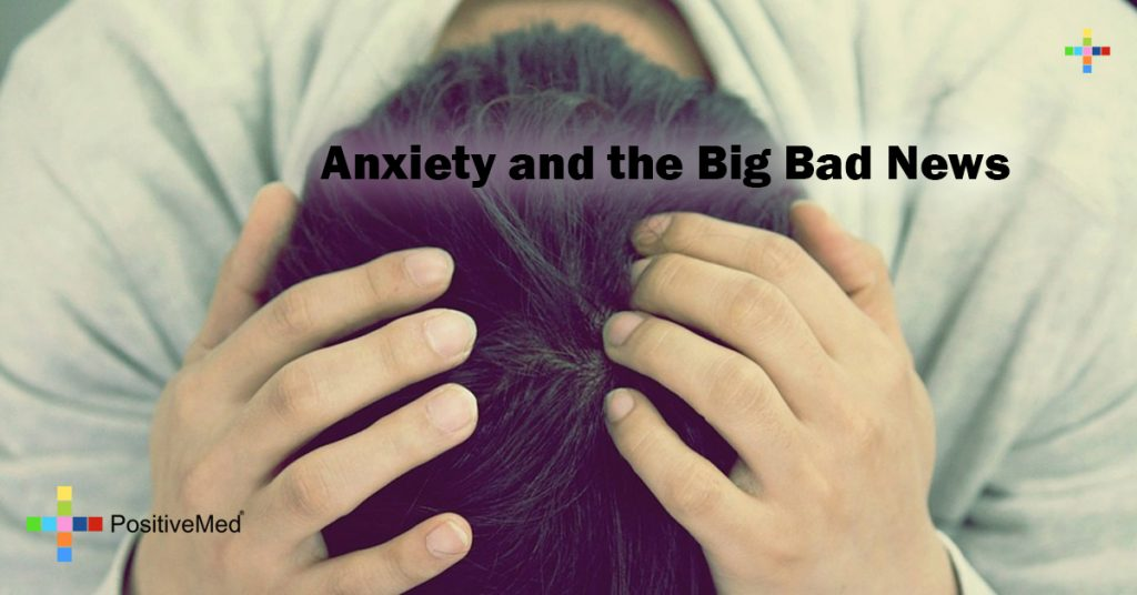 Anxiety and the Big Bad News