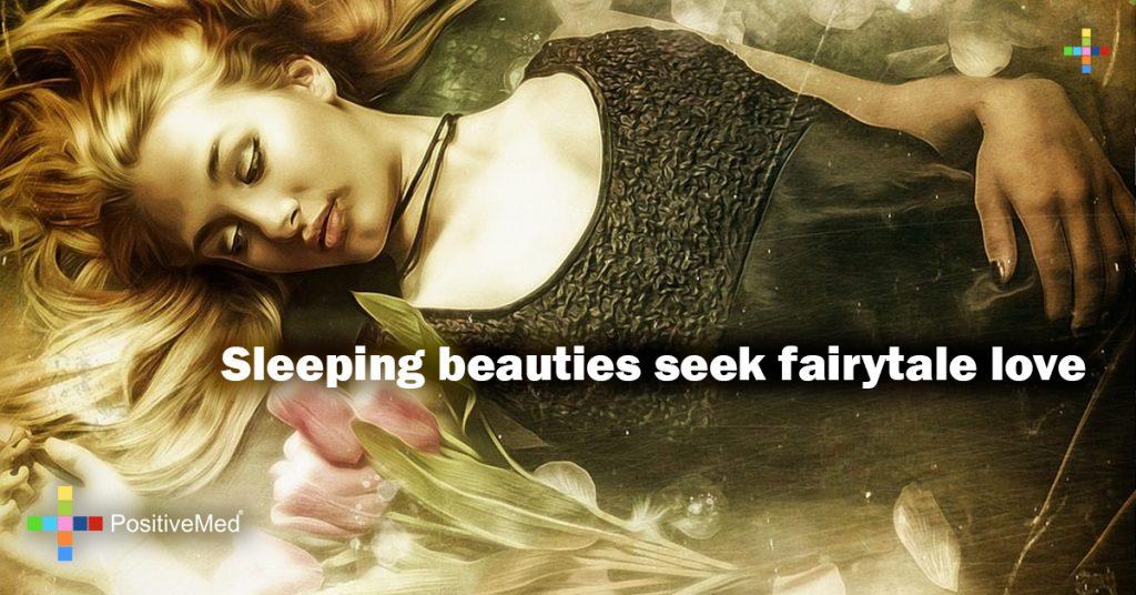 Sleeping beauties seek fairytale love