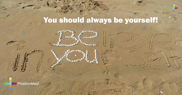 You should always be yourself!
