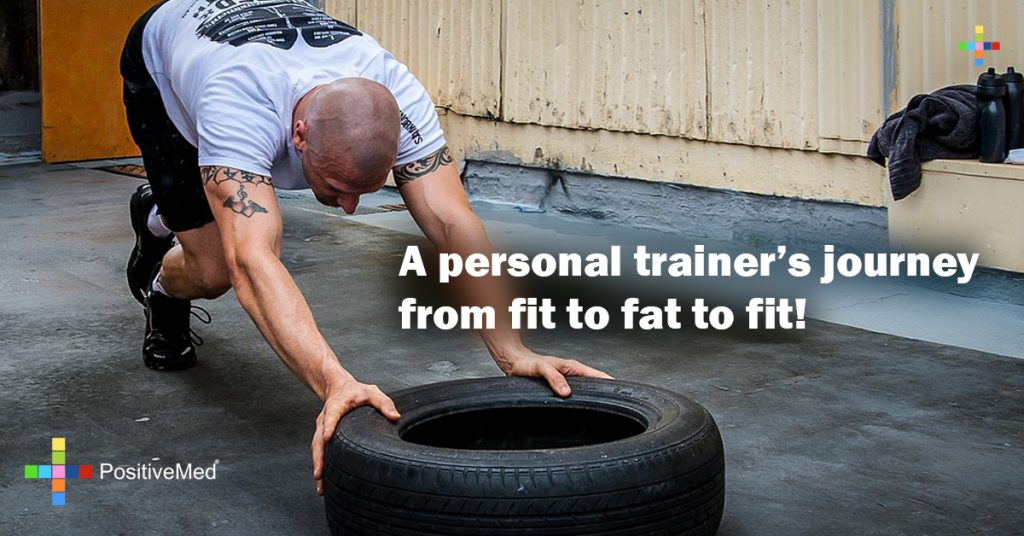 A personal trainer's journey from fit to fat to fit!