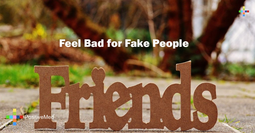Feel Bad for Fake People