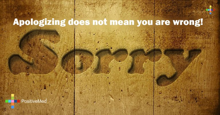 Apologizing does not mean you are wrong!