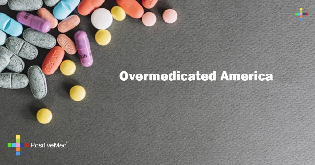 Overmedicated America