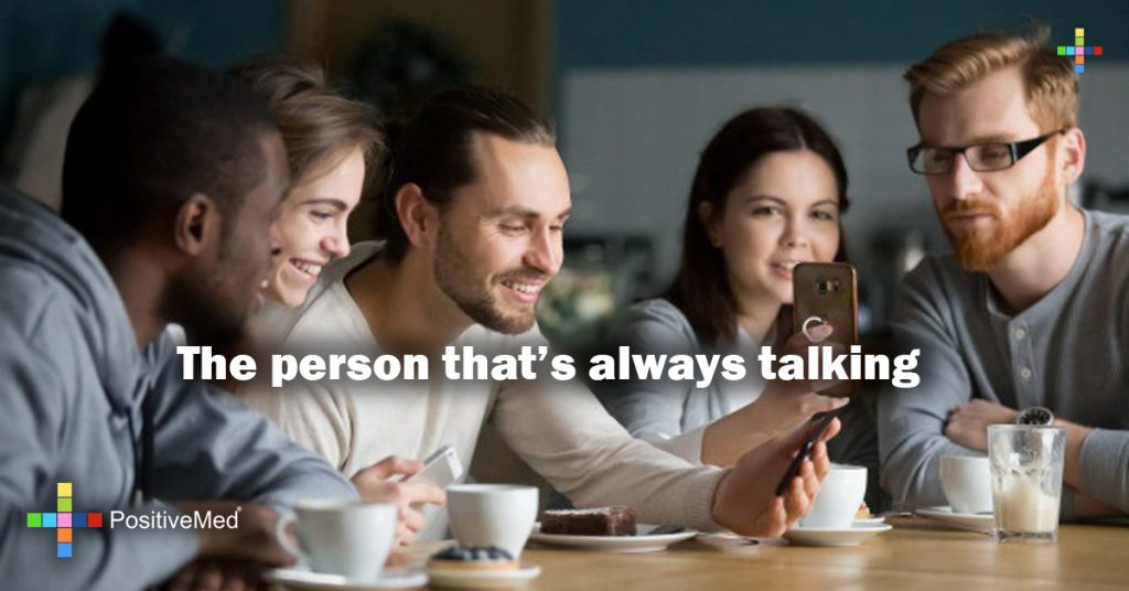 The person that's always talking