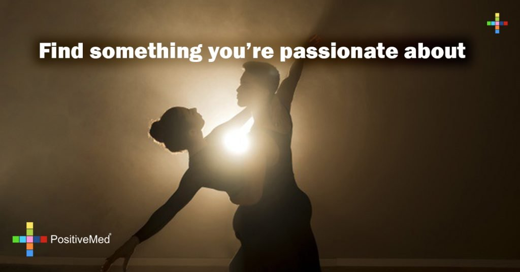 Find something you're passionate about