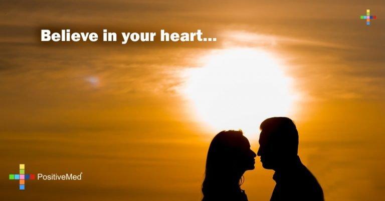 Believe in your heart…