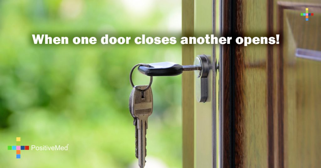When one door closes another opens!