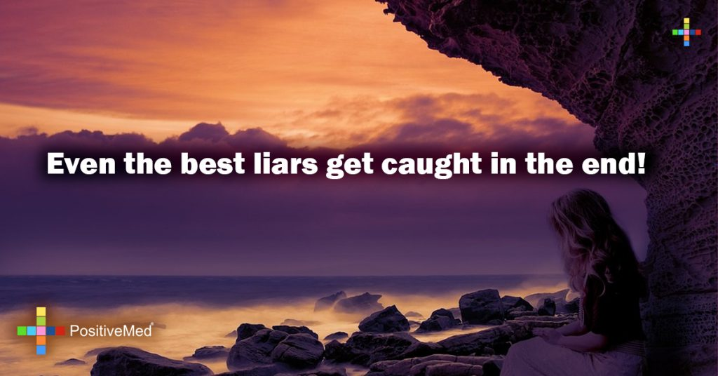 Even the best liars get caught in the end!
