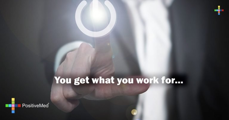 You get what you work for…